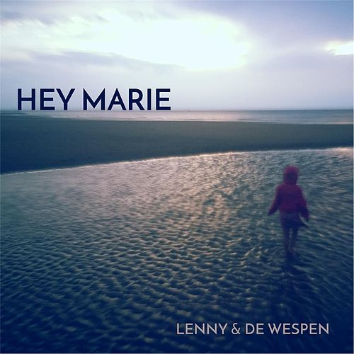Hey Marie by Lenny En De Wespen