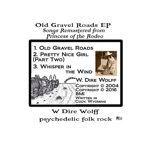 Old Gravel Roads - EP by W. Dire Wolff
