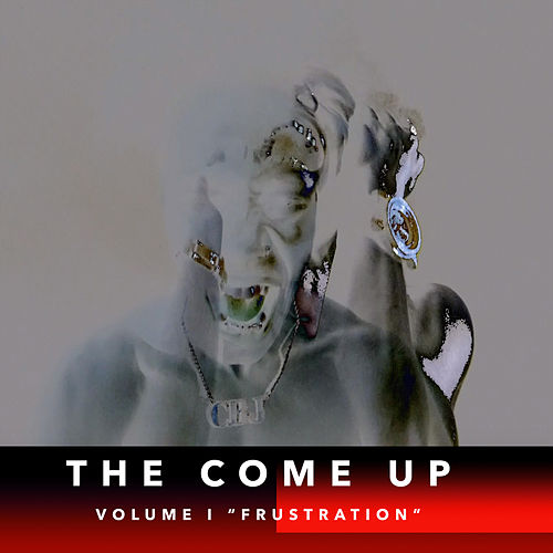 The Come Up Vol. 1: 'Frustration' by CBJ