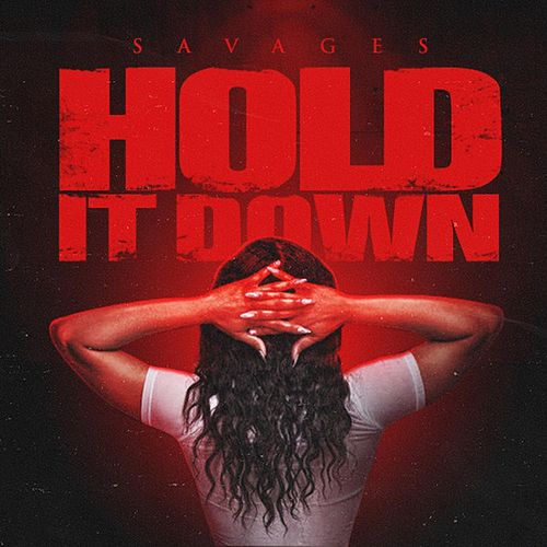 Hold It Down by Savages