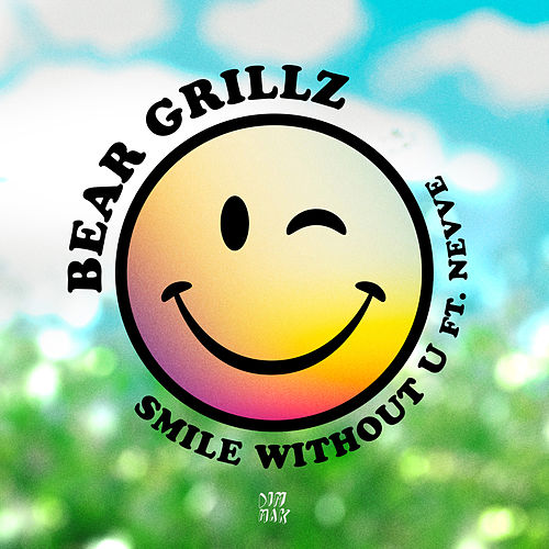 Smile Without U (feat. Nevve) by Bear Grillz