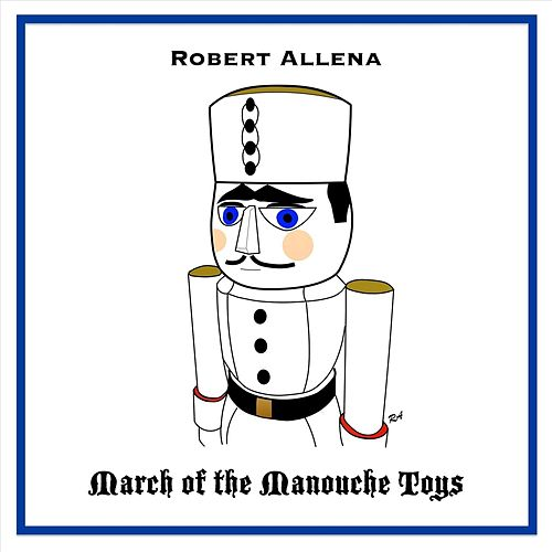 March of the Manouche Toys by Robert Allena