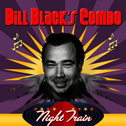 Night Train by Bill Black's Combo