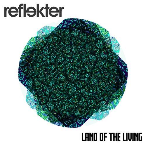 Land Of The Living de Reflekter