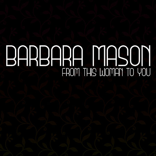 From This Woman To You de Barbara Mason