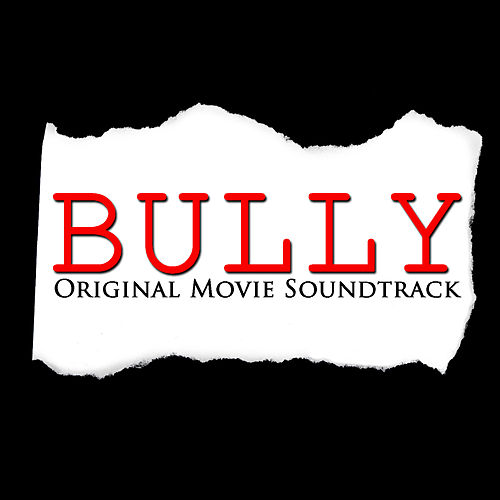 Bully (Original Movie Soundtrack) von Various Artists