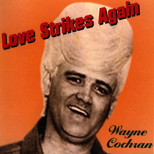 Love Strikes Again by Wayne Cochran