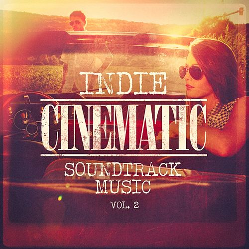 "Martians on Maui, Tracy Chow, Skyward, The Brymers, Skyler Theis, Shannon Devos, The Relaxing Folk Lifestyle Band, Kristian Sensini, Giacomo Bondi, Vasilis Ginos: ""Indie Cinematic Soundtrack Music, Vol. 2"""