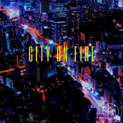 City on Fire di Kurtz