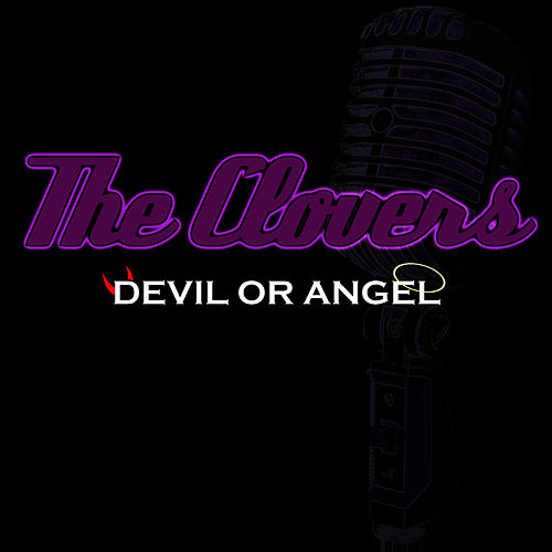 Devil Or Angel by The Clovers