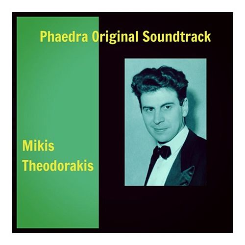 Phaedra Original Soundtrack by Mikis Theodorakis (Μίκης Θεοδωράκης)