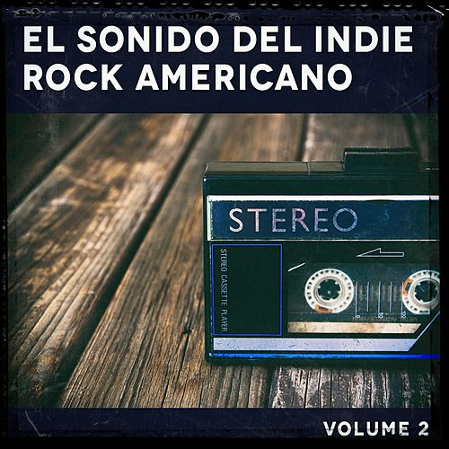 El Sonido del Indie Rock Americano, Vol. 2 de German Garcia