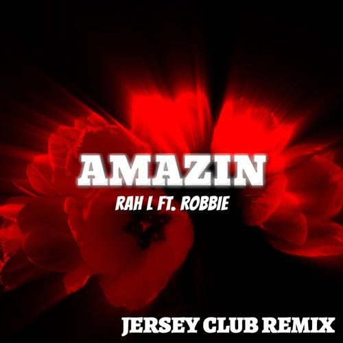 Amazin (Jersey Club) de Rah-L