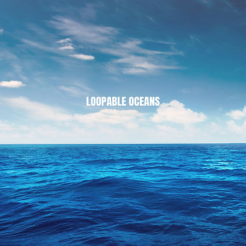 Loopable Oceans de Ocean Waves For Sleep (1)