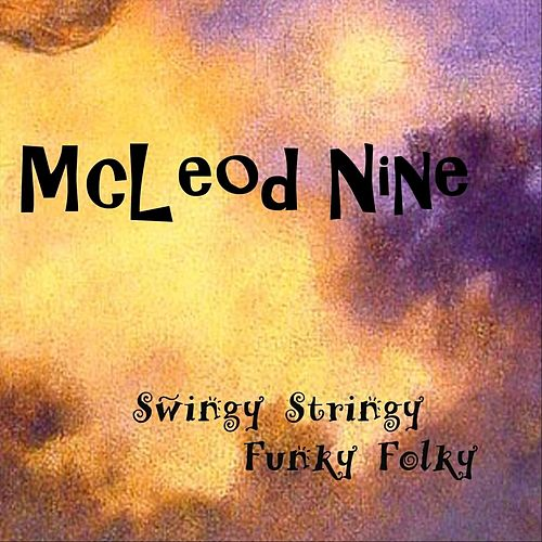 Swingy Stringy Funky Folky von McLeod Nine