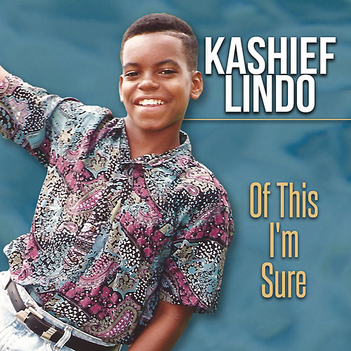 Of This I'm Sure von Kashief Lindo