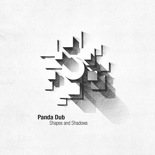 Shapes and Shadows by Panda Dub