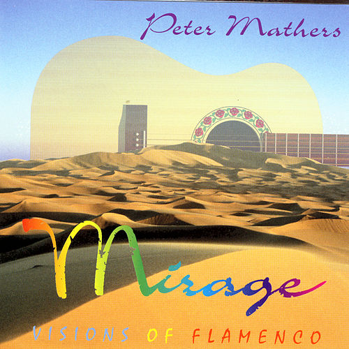 Mirage - Visions Of Flamenco von Peter Mathers
