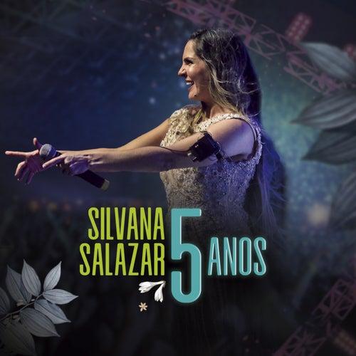 5 Anos (Ao Vivo) de Silvana Salazar
