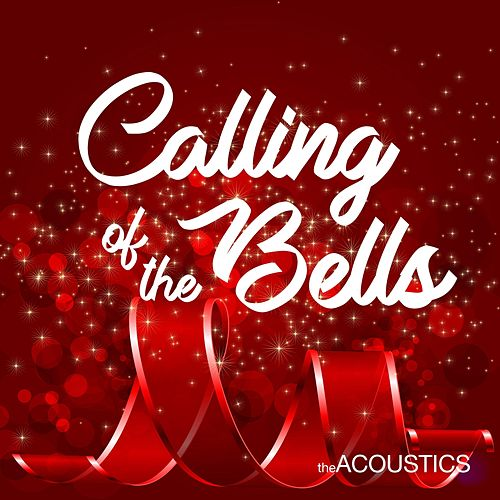 Calling of the Bells by The Acoustics