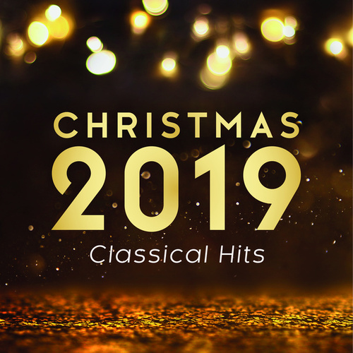 Christmas 2019 – Classical Hits von Various Artists
