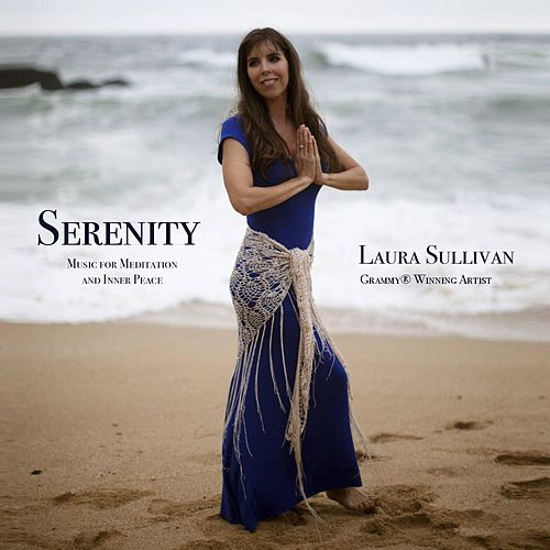 Serenity: Music for Meditation and Inner Peace de Laura Sullivan