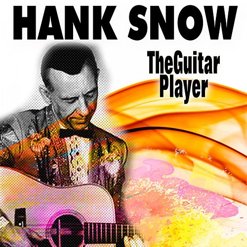 The Guitar Player by Hank Snow