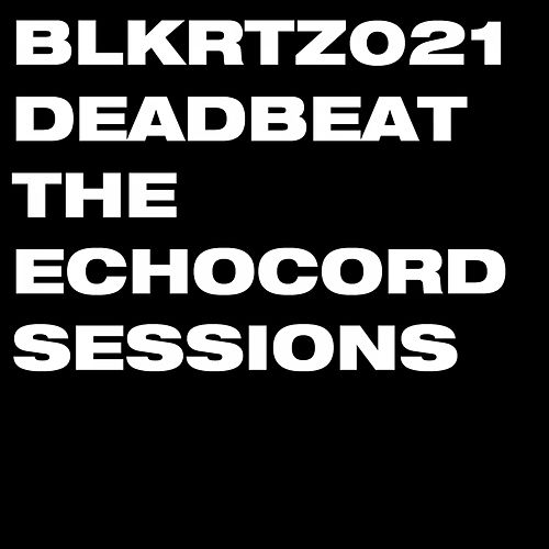 The Echocord Sessions by Deadbeat