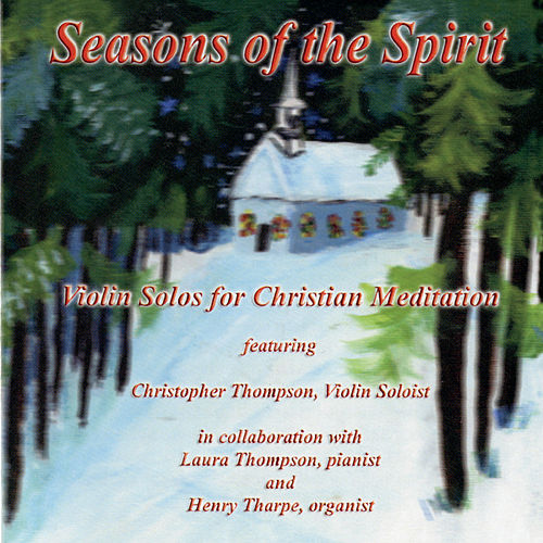 Seasons of the Spirit de Christopher Thompson