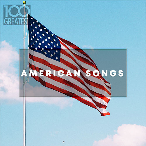 100 Greatest American Songs: The Greatest tracks from the USA de Various Artists