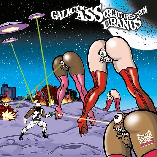 Galactic Ass Creatures from Uranus von Detroit Grand Pubahs