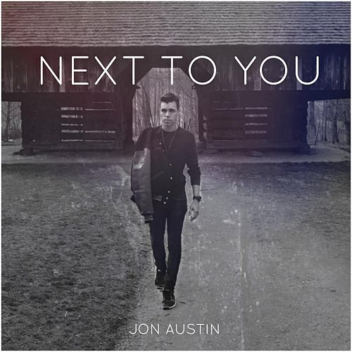 Next to You by Jon Austin