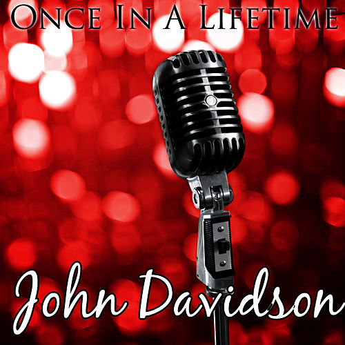 Once In A Lifetime by John Davidson