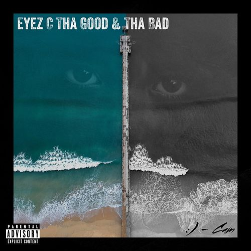Eyez C Tha Good & Tha Bad by Cam