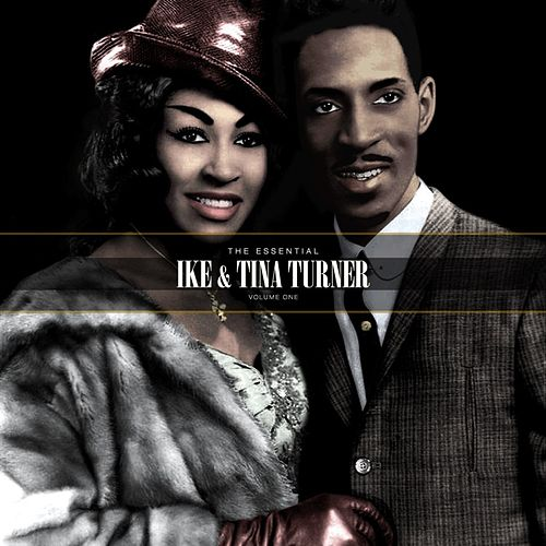 The Essential Ike & Tina Turner Vol. 1 by Ike and Tina Turner