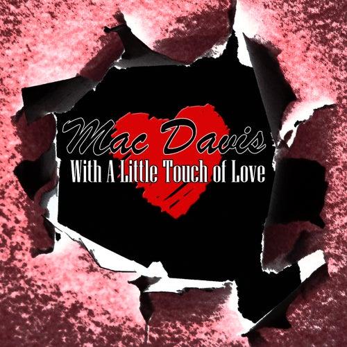With A Little Touch Of Love de Mac Davis
