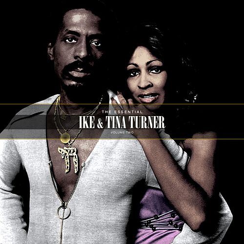 The Essential Ike & Tina Turner Vol. 2 by Ike and Tina Turner
