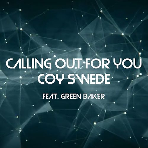 Calling Out for You by COY Swede