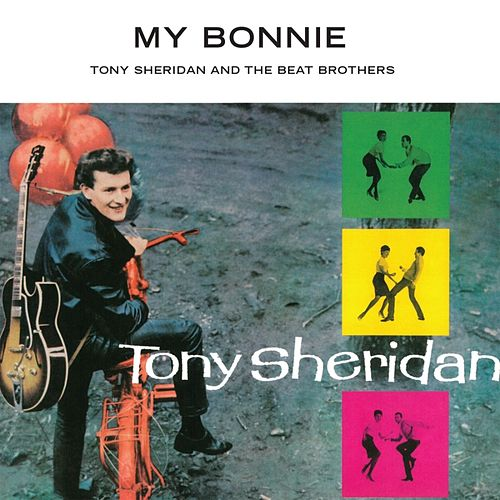 My Bonnie by Tony Sheridan
