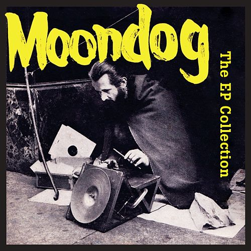 The EP Collection by Moondog