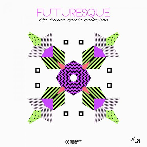Futuresque - The Future House Collection, Vol. 21 von Various Artists
