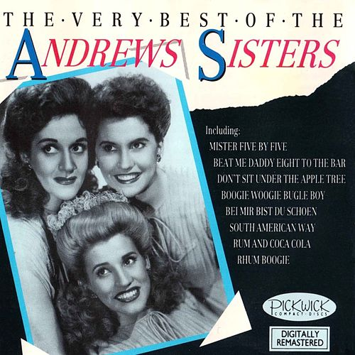 The Very Best Of The Andrews Sisters by The Andrews Sisters