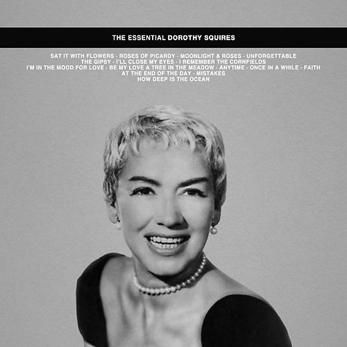 The Essential Dorothy Squires de Dorothy Squires