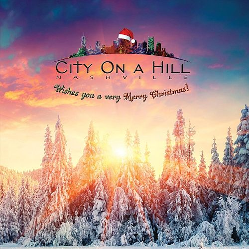 City on a Hill Nashville Wishes You a Very Merry Christmas by City on a Hill Nashville