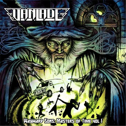 Wayward Sons: Masters of Time, Vol. I di Vänlade