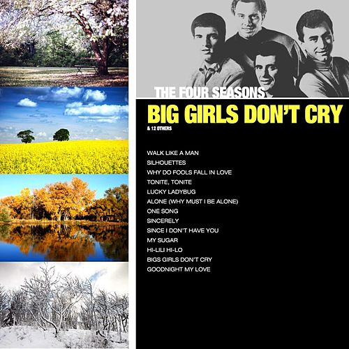 Big Girls Don't Cry & 12 Others de The Four Seasons