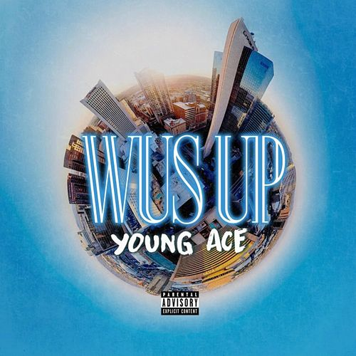 Wus' Up by Young Ace