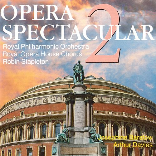 Opera Spectacular 2 by Royal Philharmonic Orchestra