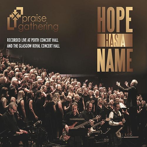 Hope Has a Name by Praise Gathering