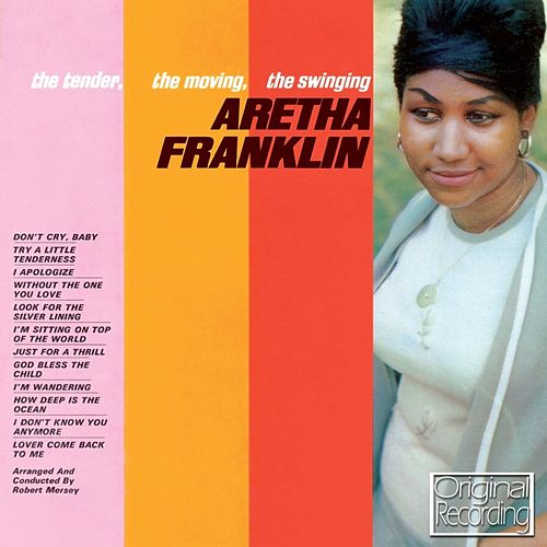 The Tender, The Moving, The Swinging von Aretha Franklin